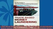 Enjoyed read  TradeBased Money Laundering The Next Frontier in International Money Laundering