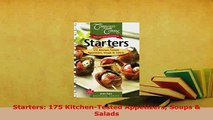 Download  Starters 175 KitchenTested Appetizers Soups  Salads PDF Online