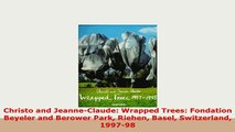 Download  Christo and JeanneClaude Wrapped Trees Fondation Beyeler and Berower Park Riehen Basel Read Online