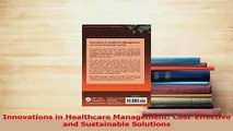 Read  Innovations in Healthcare Management CostEffective and Sustainable Solutions Ebook Free