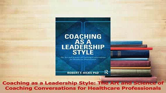 Read  Coaching as a Leadership Style The Art and Science of Coaching Conversations for Ebook Free