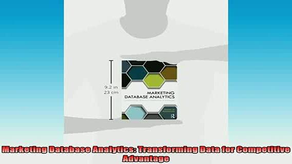 READ FREE Ebooks  Marketing Database Analytics Transforming Data for Competitive Advantage Full EBook