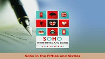 Download  Soho in the Fifties and Sixties Read Online