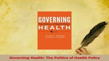 Download  Governing Health The Politics of Health Policy Ebook Free
