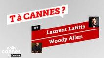 Laurent Lafitte et Woody Allen - T A CANNES #3 - EXCLUSIF DailyCannes by CANAL+