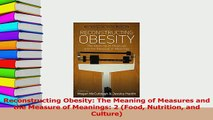 Download  Reconstructing Obesity The Meaning of Measures and the Measure of Meanings 2 Food Ebook Online