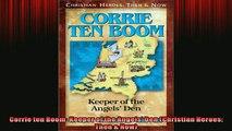 EBOOK ONLINE  Corrie ten Boom Keeper of the Angels Den Christian Heroes Then  Now  FREE BOOOK ONLINE