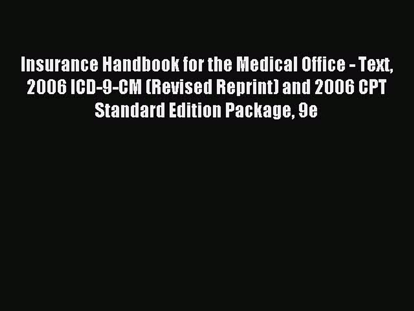 Read Insurance Handbook for the Medical Office - Text 2006 ICD-9-CM (Revised Reprint) and 2006