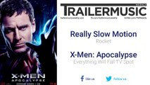 X-Men: Apocalypse - Everything Will Fall TV Spot Exclusive Music (Really Slow Motion - Rocket)