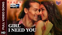 Girl I Need You [Full Video Song] - Baaghi [2016] Song By Armaan Malik & Shraddha Kapoor FT. Tiger Shroff & Shraddha Kapoor [Ultra-HD-2K] - (SULEMAN - RECORD)