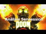 DOOM Análisis Sensession | Bienvenidos al infierno!!