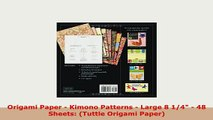 PDF  Origami Paper  Kimono Patterns  Large 8 14  48 Sheets Tuttle Origami Paper Read Full Ebook