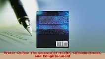 PDF  Water Codes The Science of Health Consciousness and Enlightenment Free Books