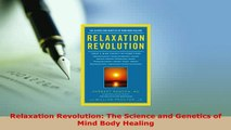 PDF  Relaxation Revolution The Science and Genetics of Mind Body Healing  Read Online