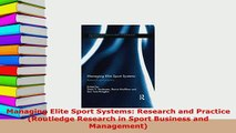 Download  Managing Elite Sport Systems Research and Practice Routledge Research in Sport Business  EBook