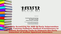 PDF  Community Screening for ASD in Early Intervention Settings Training Pediatric Medical Read Online