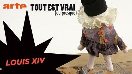 Louis XIV - Tout est vrai (ou presque) - ARTE