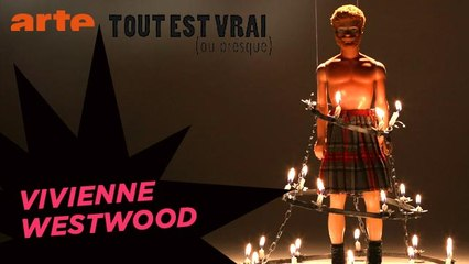 Vivienne Westwood - Tout est vrai (ou presque) - ARTE