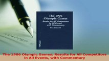 PDF  The 1906 Olympic Games Results for All Competitors in All Events with Commentary  Read Online