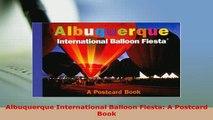 PDF  Albuquerque International Balloon Fiesta A Postcard Book Free Books