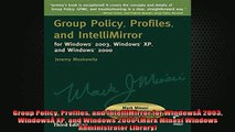 READ book  Group Policy Profiles and IntelliMirror for Windows 2003 Windows XP and Windows 2000 Full Free
