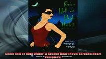 FREE DOWNLOAD  Come Hell or High Water A Broken Heart Novel Broken Heart Vampires READ ONLINE