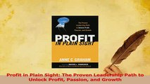 PDF  Profit in Plain Sight The Proven Leadership Path to Unlock Profit Passion and Growth Download Online