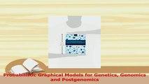 Download  Probabilistic Graphical Models for Genetics Genomics and Postgenomics  EBook