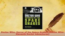 PDF  Doctor Who Horror of the Space Snakes Doctor Who Eleventh Doctor Adventures PDF Book Free