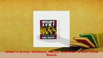 Download  Hitlers Army Soldiers Nazis and War in the Third Reich  EBook
