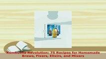 PDF Download] Kombucha Revolution: 75 Recipes for Homemade