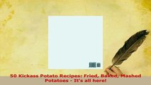 PDF  50 Kickass Potato Recipes Fried Baked Mashed Potatoes  Its all here PDF Full Ebook