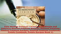 Download  Easy Mashed Potatoes Cookbook 50 Simple and Delicious Mashed Potatoes Recipes Mashed PDF Online