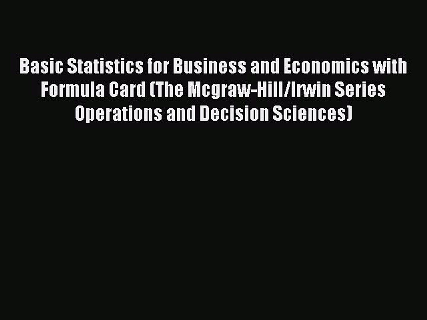 Read Basic Statistics for Business and Economics with Formula Card (The  Mcgraw-Hill/Irwin Series