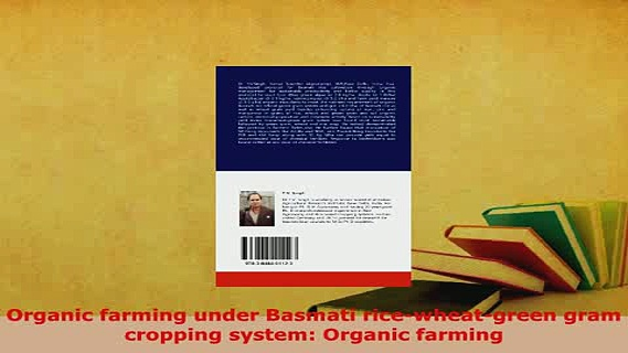 PDF  Organic farming under Basmati ricewheatgreen gram cropping system Organic farming Read Full Ebook