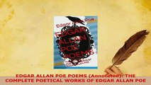 PDF  EDGAR ALLAN POE POEMS Annotated THE COMPLETE POETICAL WORKS OF EDGAR ALLAN POE Free Books