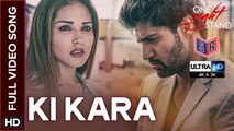 Ki Kara [Full Video Song] - One Night Stand [2016] Song By Shipra Goyal FT. Tanuj Virwani & Sunny Leone [Ultra-HD-2K] - (SULEMAN - RECORD)