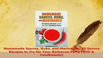 PDF  Homemade Sauces Rubs and Marinades 35 Savory Recipes to Try for Your Barbecue Party PDF Full Ebook