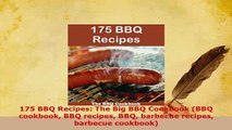 PDF  175 BBQ Recipes The Big BBQ Cookbook BBQ cookbook BBQ recipes BBQ barbecue recipes PDF Full Ebook