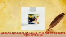 PDF  WEBERS CHARCOAL GRILLING  THE ART OF COOKING WITH LIVE FIRE Download Full Ebook
