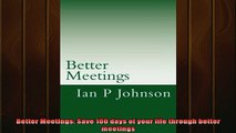 READ book  Better Meetings Save 100 days of your life through better meetings Online Free