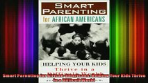 EBOOK ONLINE  Smart Parenting for AfricanAmericans Helping Your Kids Thrive in a Difficult World  FREE BOOOK ONLINE