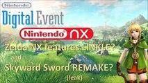 Nintendo @E3 2016 Digital Event LEAK - Linkle in Zelda NX and Skyward Sword REMAKE (+ more)
