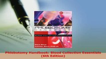 Download  Phlebotomy Handbook Blood Collection Essentials 6th Edition  Read Online