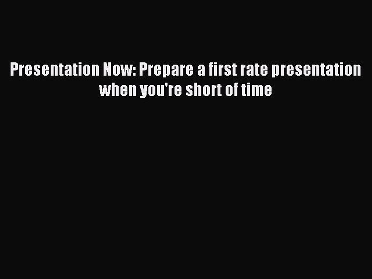 Download Presentation Now: Prepare a first rate presentation when you're short of time PDF
