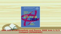 Download  AMA ICD9CM Hospitals and Payors 2005 Vols 123 Compact OP066405 PDF Book Free