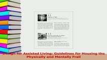 Download  Design for Assisted Living Guidelines for Housing the Physically and Mentally Frail PDF Free