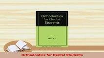 Read  Orthodontics for Dental Students PDF Free