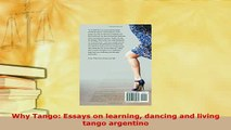 Download  Why Tango Essays on learning dancing and living tango argentino PDF Full Ebook