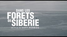 DANS LES FORETS DE SIBERIE (BANDE ANNONCE) avec Raphaël Personnaz